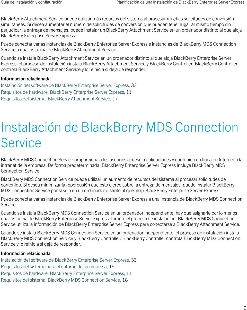 distinto al que aloja BlackBerry Enterprise Server Express.