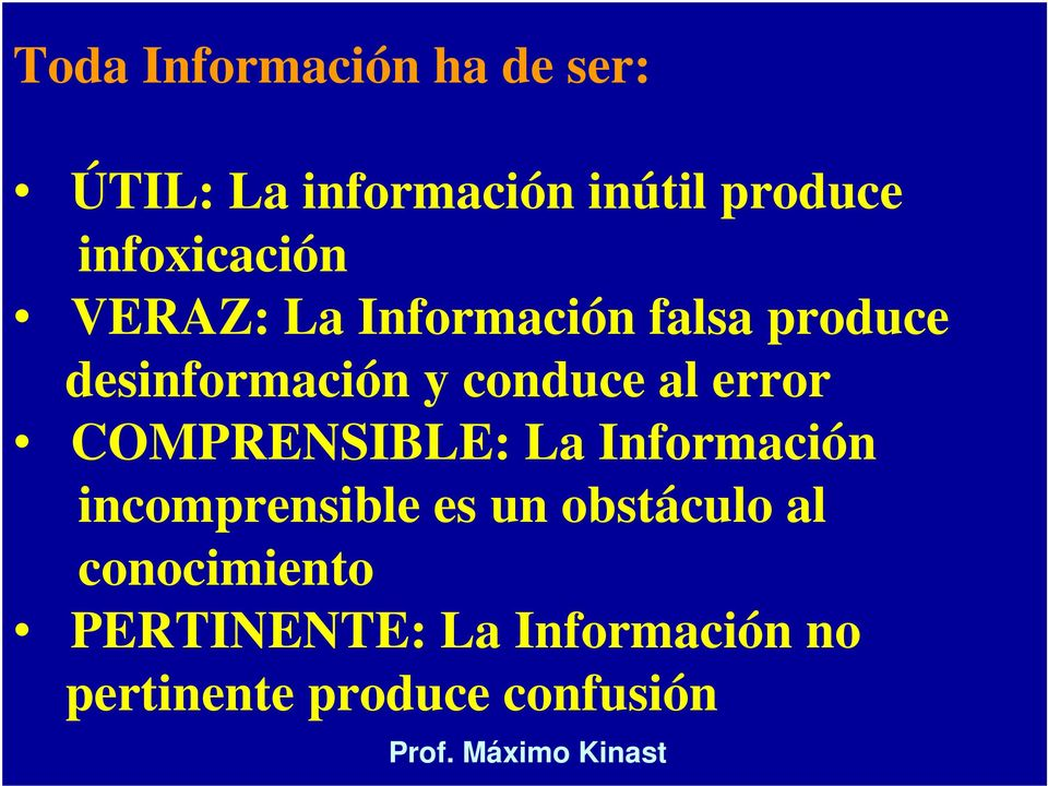 conduce al error COMPRENSIBLE: La Información incomprensible es un
