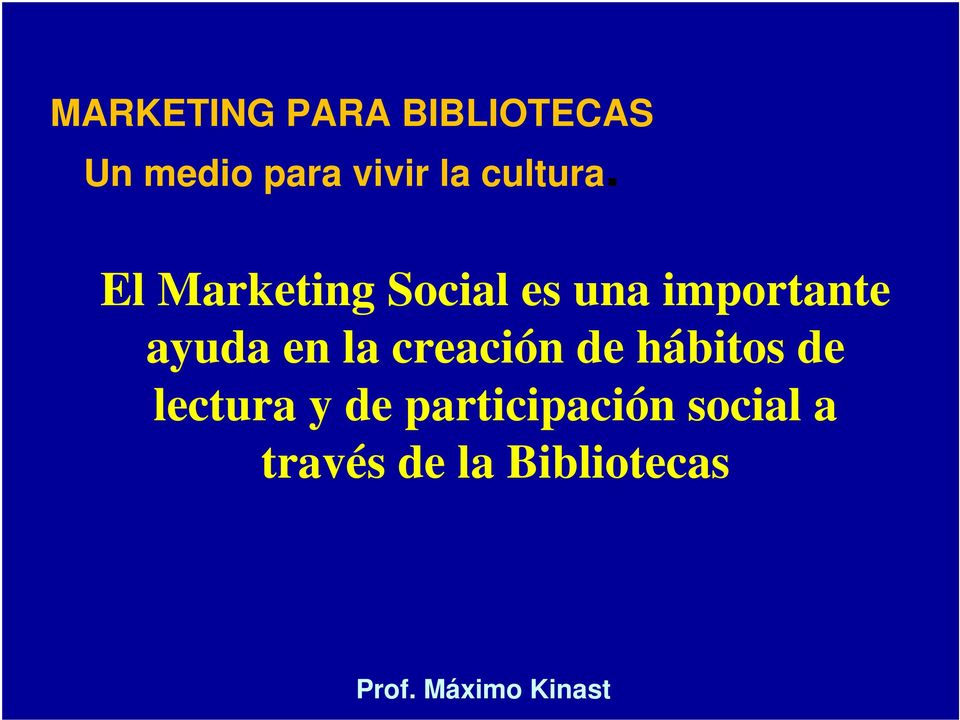 El Marketing Social es una importante ayuda en