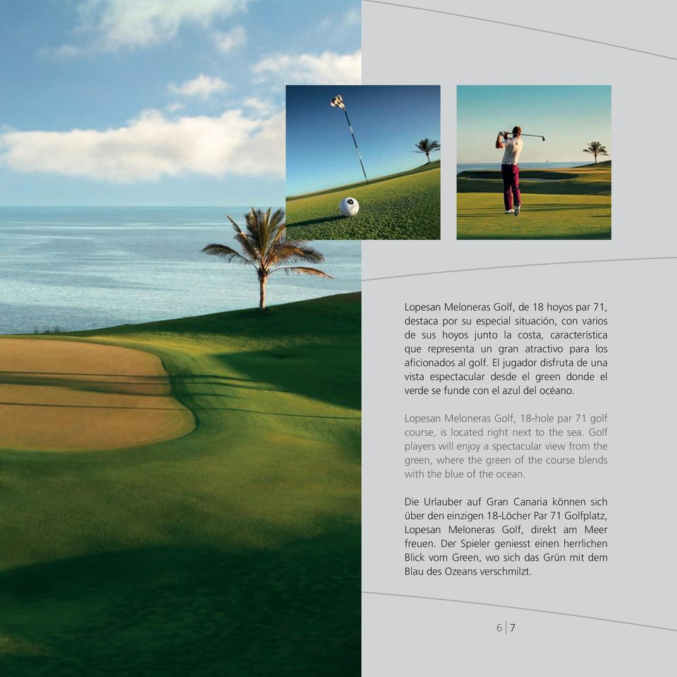 Lopesan Meloneras Golf, 18-hole par 71 golf course, is located right next to the sea.
