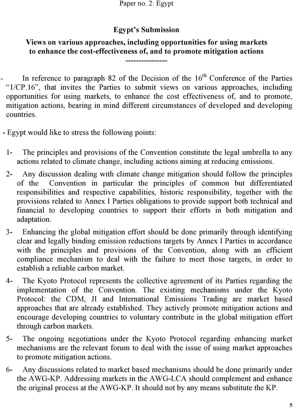 reference to paragraph 82 of the Decision of the 16 th Conference of the Parties 1/CP.