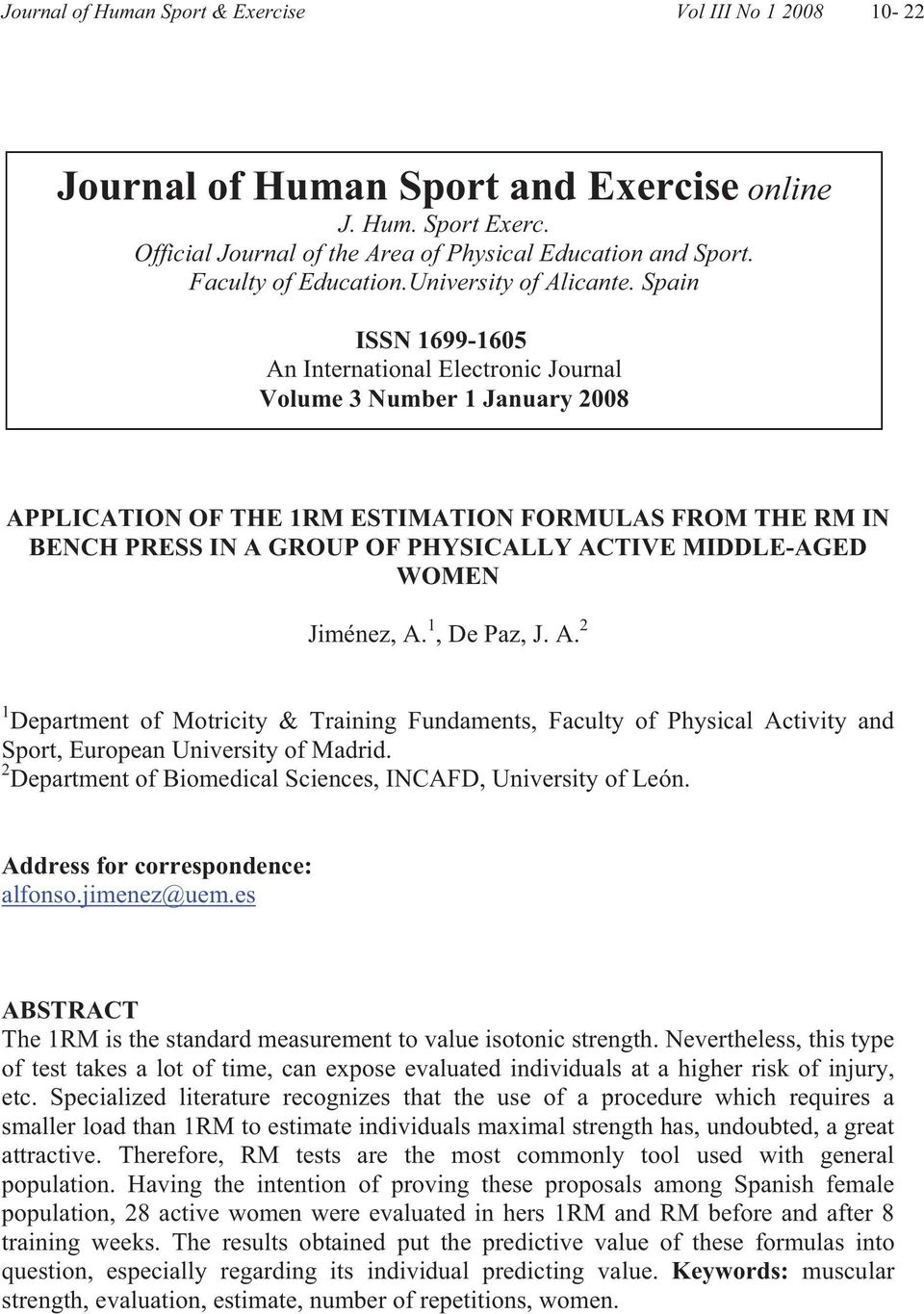 Spain ISSN 1699-1605 An International Electronic Journal Volume 3 Number 1 January 2008 APPLICATION OF THE 1RM ESTIMATION FORMULAS FROM THE RM IN BENCH PRESS IN A GROUP OF PHYSICALLY ACTIVE