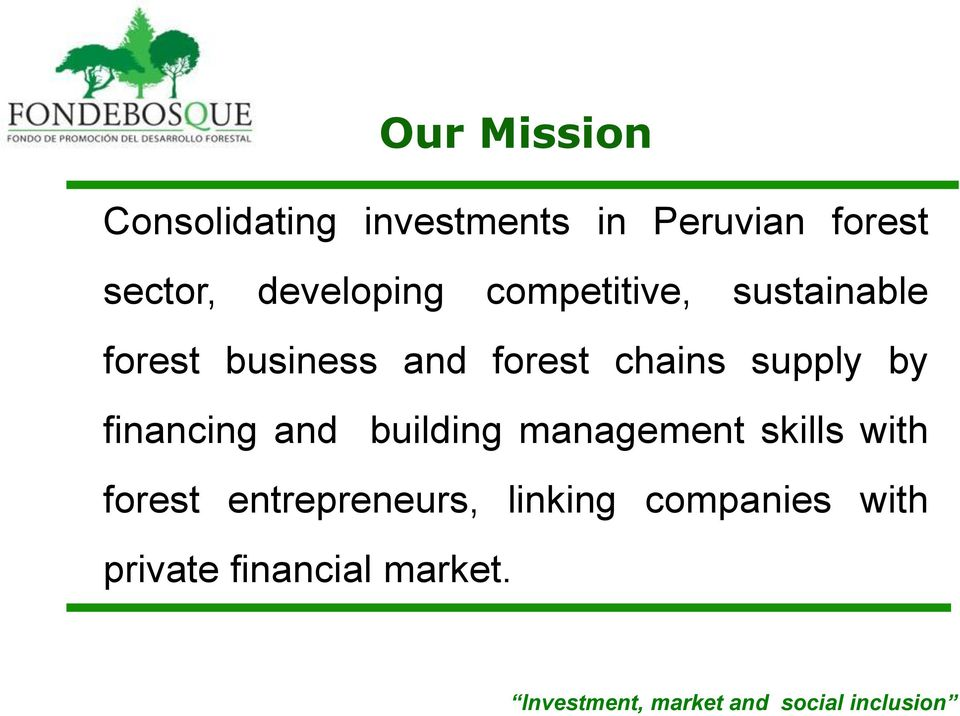 financing and building management skills with forest entrepreneurs, linking