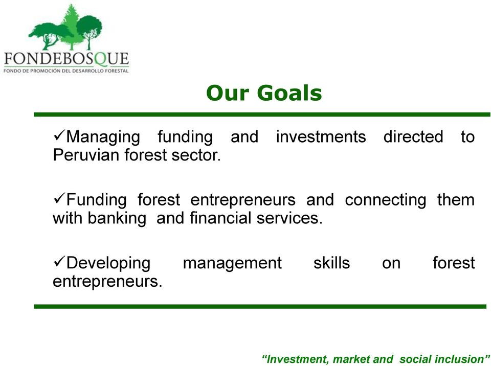 Funding forest entrepreneurs and connecting them with banking