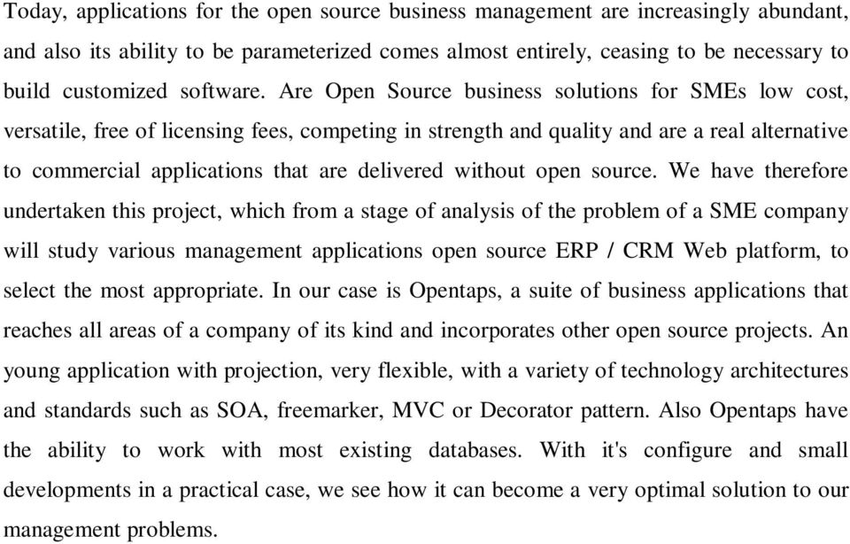 Are Open Source business solutions for SMEs low cost, versatile, free of licensing fees, competing in strength and quality and are a real alternative to commercial applications that are delivered