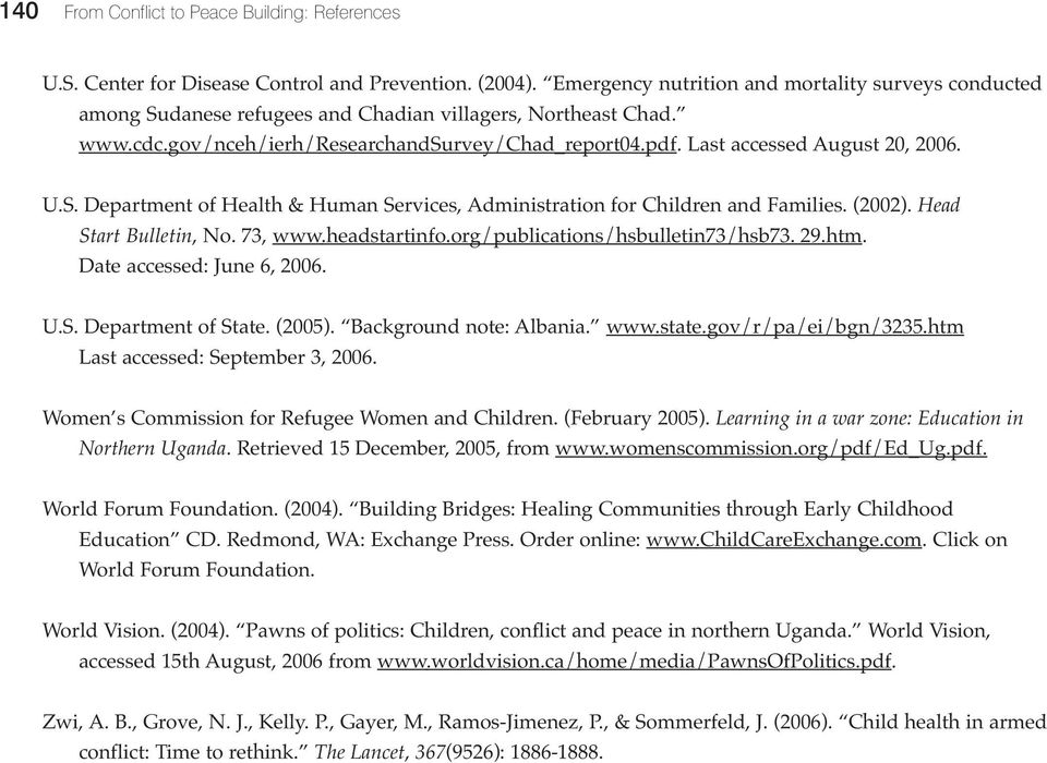 Last accessed August 20, 2006. U.S. Department of Health & Human Services, Administration for Children and Families. (2002). Head Start Bulletin, No. 73, www.headstartinfo.