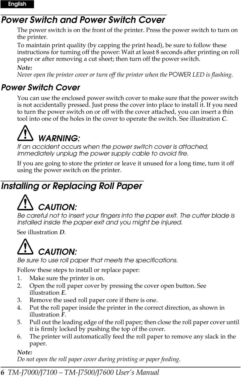 sheet; then turn off the power switch. Note: Never open the printer cover or turn off the printer when the POWER LED is flashing.