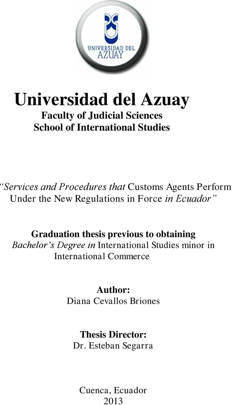 thesis previous to obtaining Bachelor s Degree in International Studies minor in International