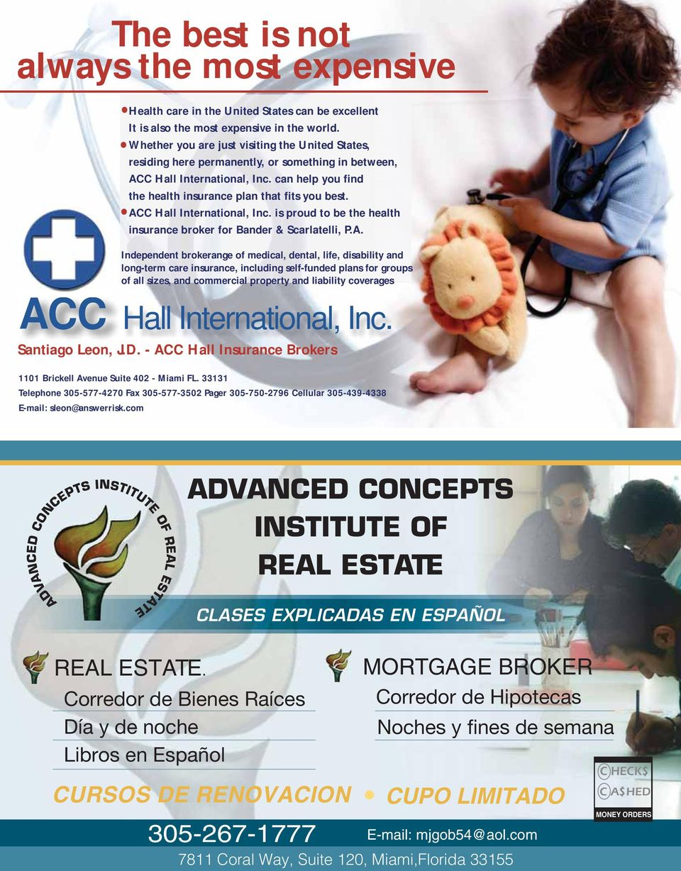 ACC Hall International, Inc. is proud to be the health insurance broker for Bander & Scarlatelli, P.A. Independent brokerange of medical, dental, life, disability and long-term care insurance,