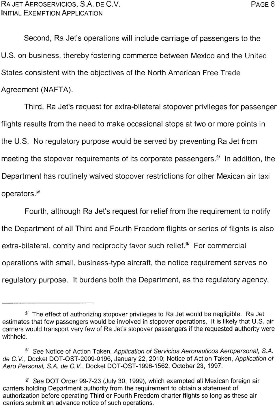 No regulatory purpose would be served by preventing Ra Jet from meeting the stopover requirements of its corporate passengers.:!