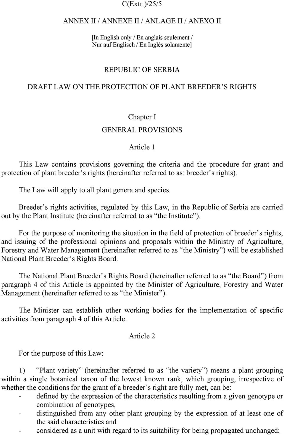 rights). The Law will apply to all plant genera and species.