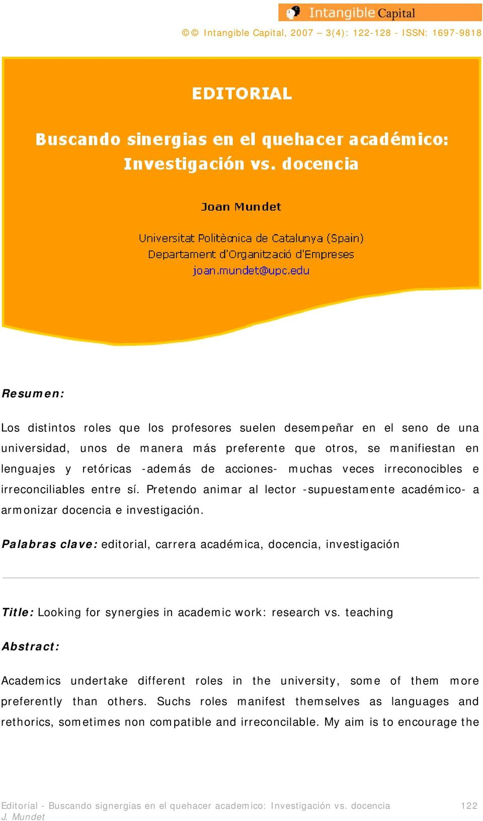 Palabras clave: editorial, carrera académica, docencia, investigación Title: Looking for synergies in academic work: research vs.