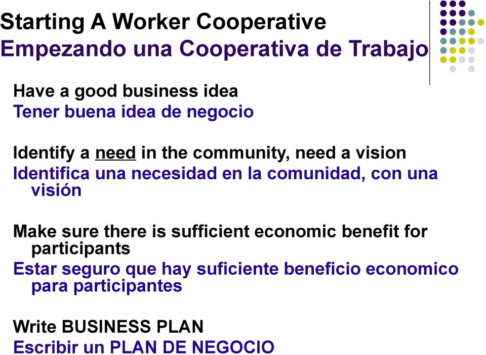 comunidad, con una visión Make sure there is sufficient economic benefit for participants Estar