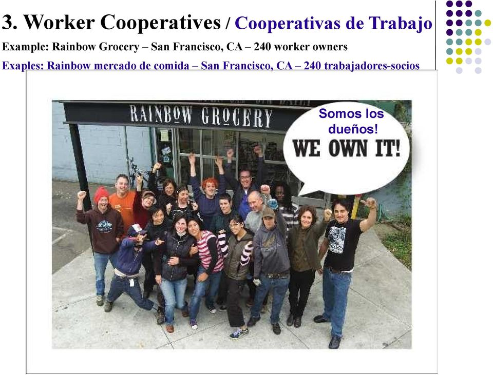 worker owners Exaples: Rainbow mercado de comida