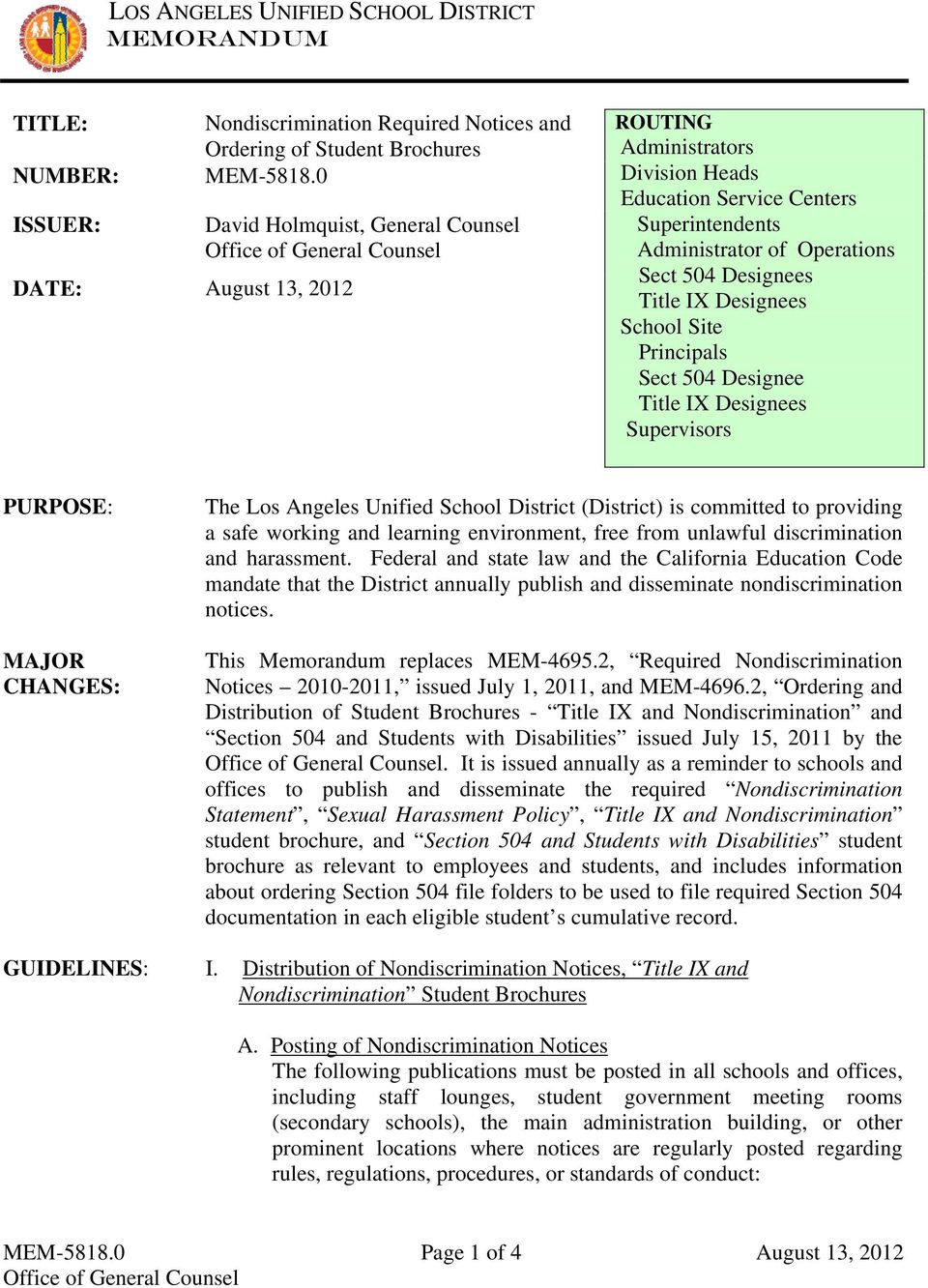 Principals Sect 504 Designee Title IX Designees Supervisors PURPOSE: MAJOR CHANGES: The Los Angeles Unified School District (District) is committed to providing a safe working and learning