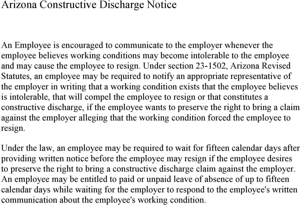 Under section 23-1502, Arizona Revised Statutes, an employee may be required to notify an appropriate representative of the employer in writing that a working condition exists that the employee