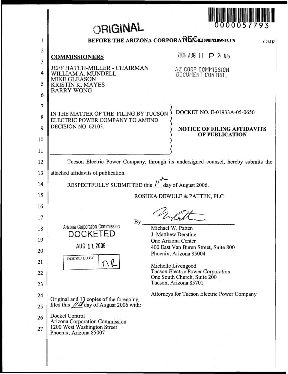 todb BUG i I P : b DOCKET No* E-019A-05-0650 ) NOTICE OF FILING AFFIDAVITS ) OF PUBLICATION Tucson Electric Power Company, through its undersigned counsel, hereby submits the attached affidavits of