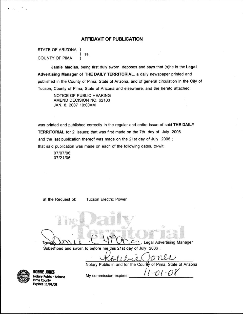 published in the County of Pima, State of Arizona, and of general circulation in the City of Tucson, County of Pima, State of Arizona and elsewhere, and the hereto attached: NOTICE OF PUBLIC HEARING
