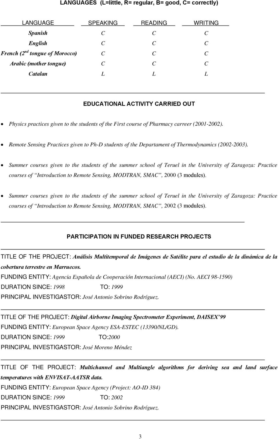 Remote Sensing Practices given to Ph-D students of the Departament of Thermodynamics (2002-2003).