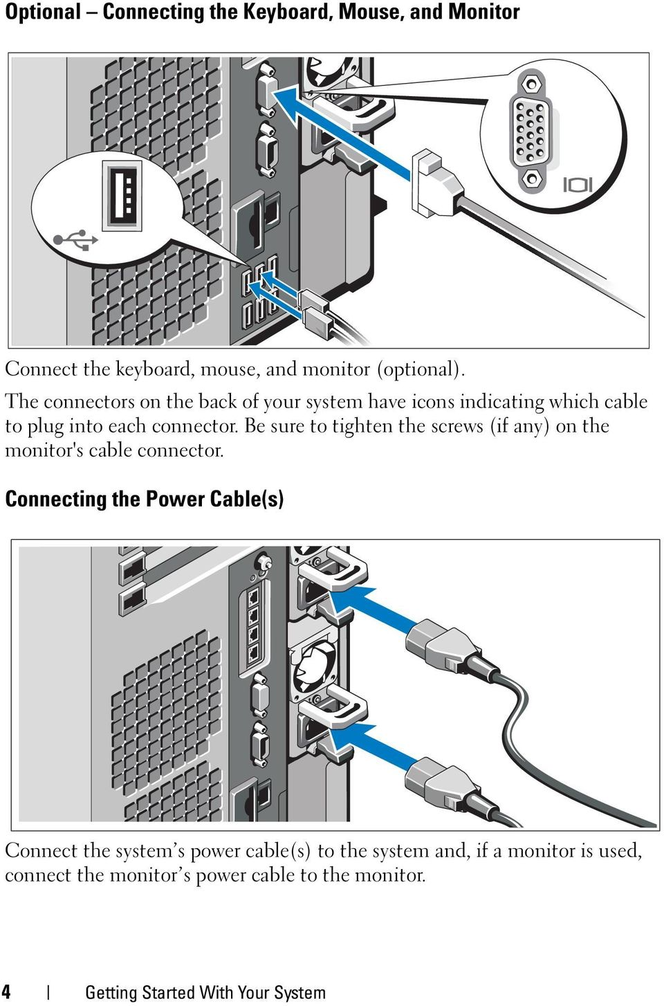 Be sure to tighten the screws (if any) on the monitor's cable connector.
