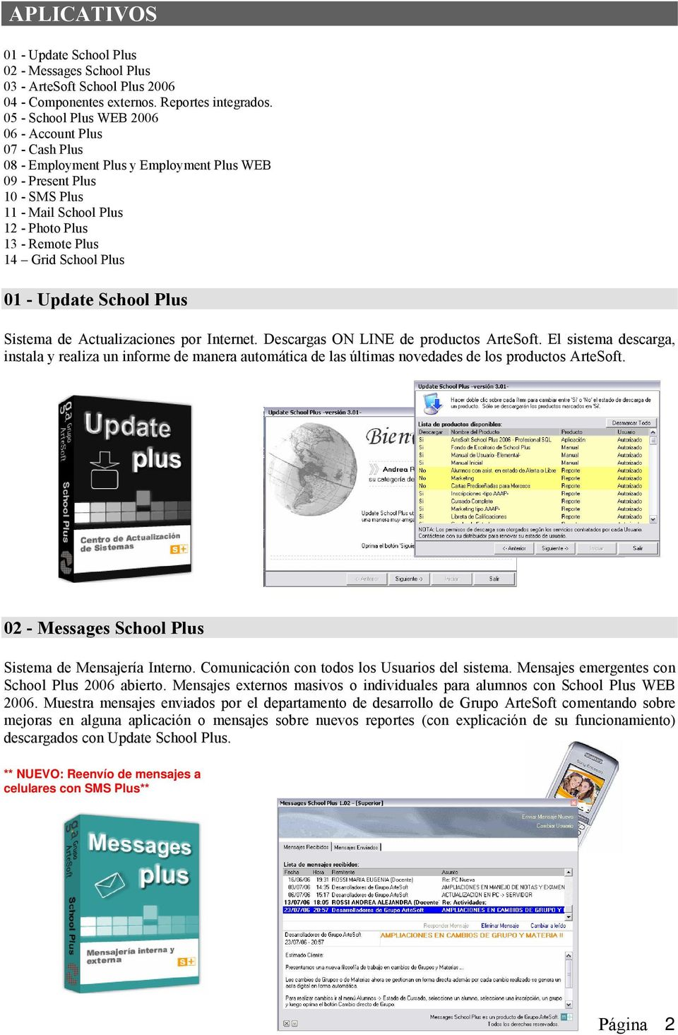 School Plus 01 - Update School Plus Sistema de Actualizaciones por Internet. Descargas ON LINE de productos ArteSoft.