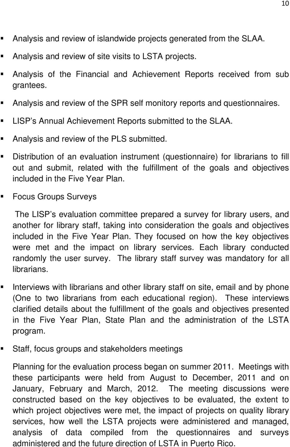 LISP s Annual Achievement Reports submitted to the SLAA. Analysis and review of the PLS submitted.