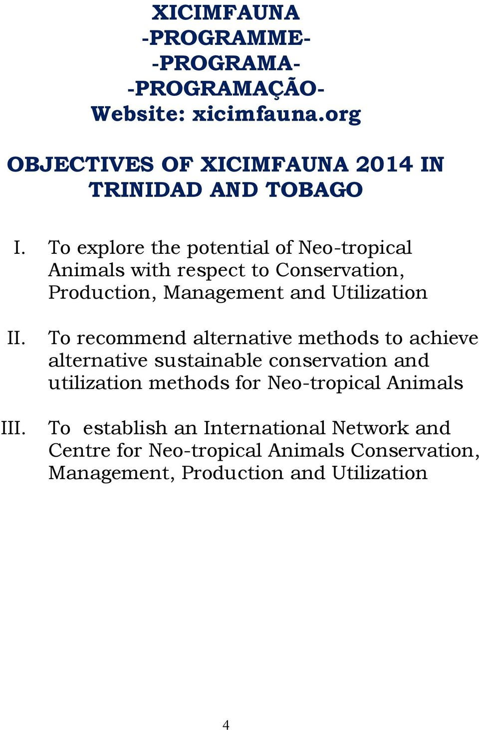 To recommend alternative methods to achieve alternative sustainable conservation and utilization methods for Neo-tropical
