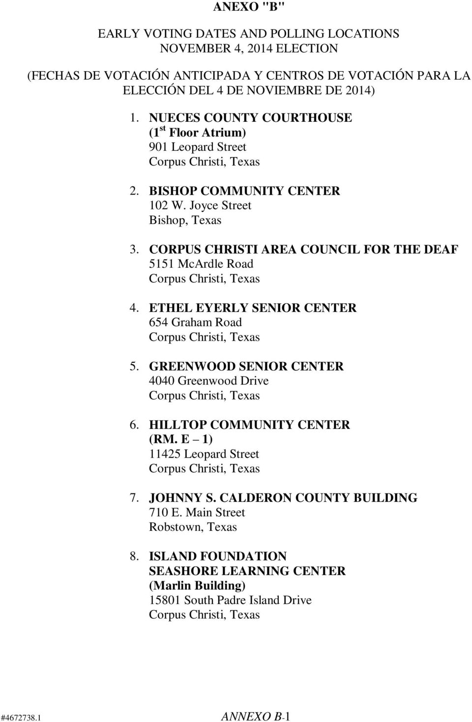 CORPUS CHRISTI AREA COUNCIL FOR THE DEAF 5151 McArdle Road 4. ETHEL EYERLY SENIOR CENTER 654 Graham Road 5. GREENWOOD SENIOR CENTER 4040 Greenwood Drive 6.