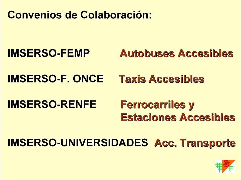 ONCE Taxis Accesibles IMSERSO-RENFE RENFE