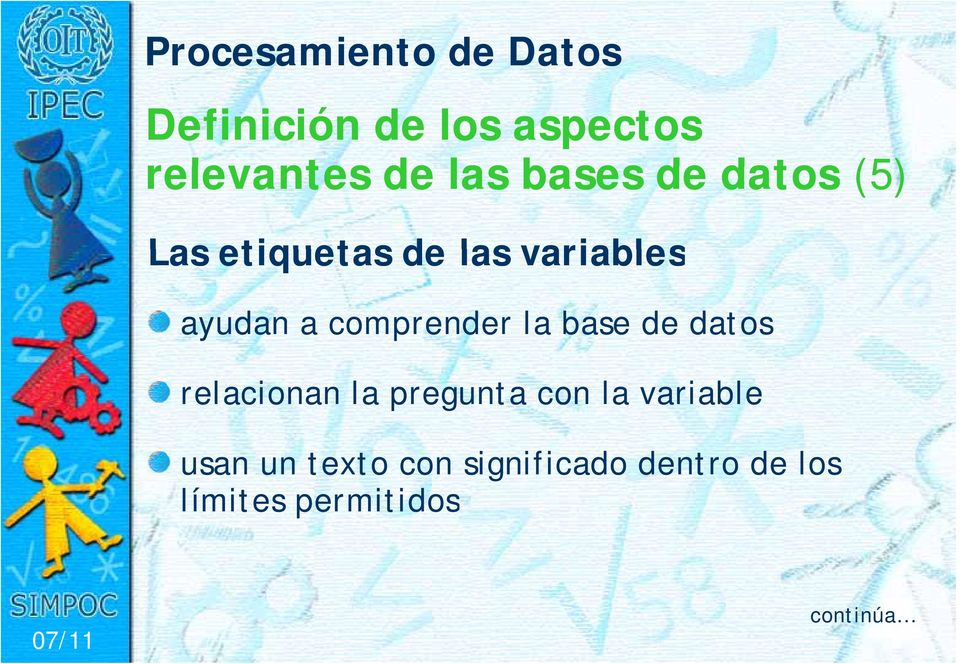 base de datos relacionan la pregunta con la variable usan un
