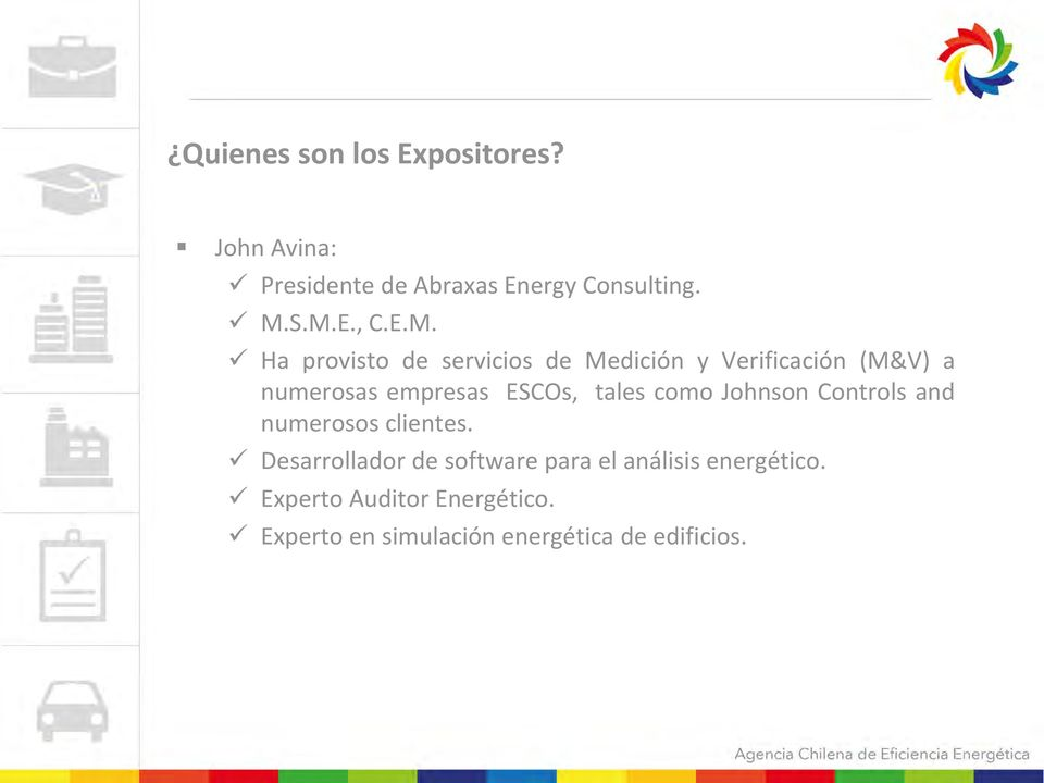 tales como Johnson Controls and numerosos clientes.