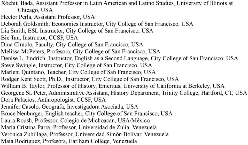 Profesora, City College of San Francisco, USA Denise L.
