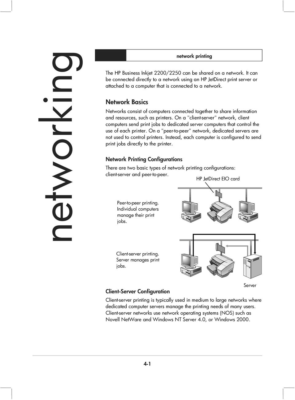 Network Basics Networks consist of computers connected together to share information and resources, such as printers.