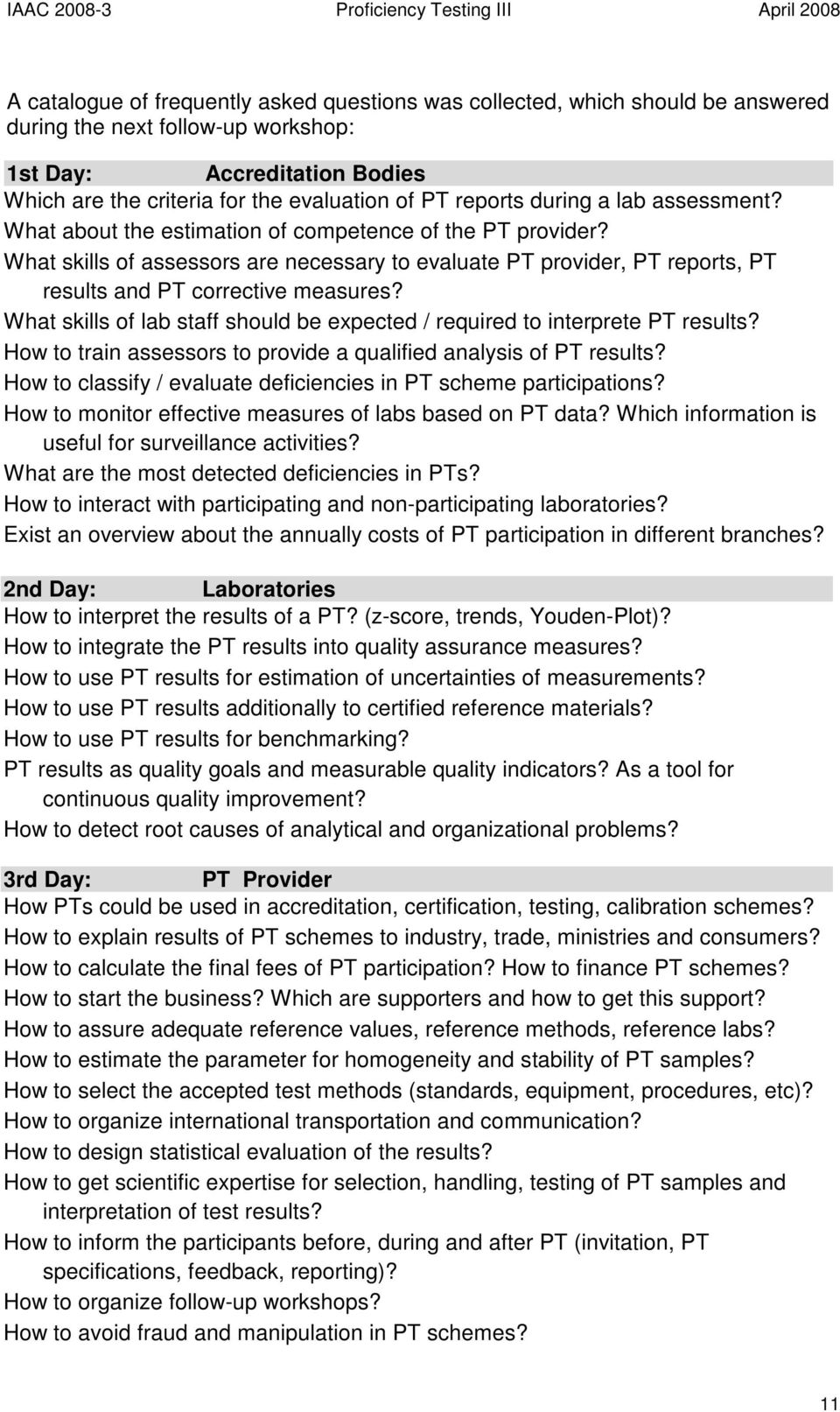 What skills of assessors are necessary to evaluate PT provider, PT reports, PT results and PT corrective measures? What skills of lab staff should be expected / required to interprete PT results?
