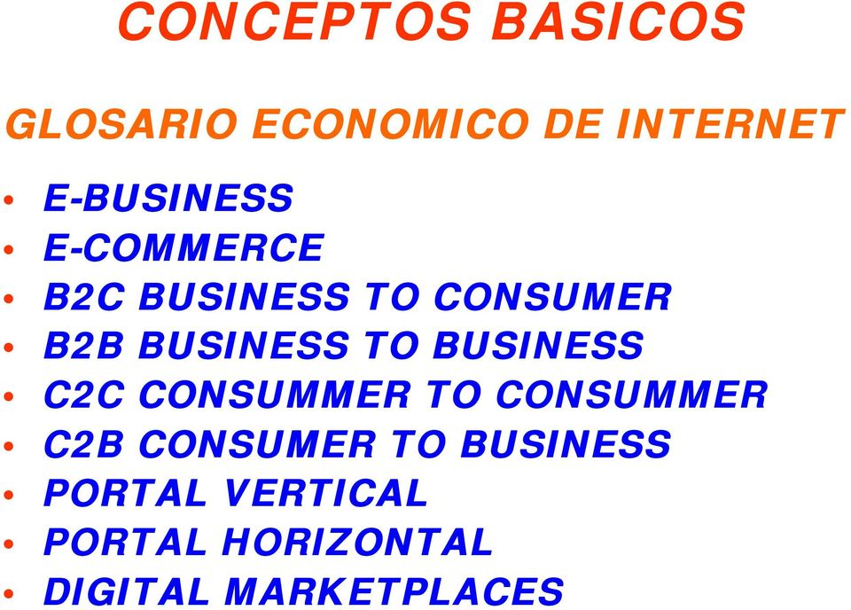 BUSINESS TO BUSINESS C2C CONSUMMER TO CONSUMMER C2B