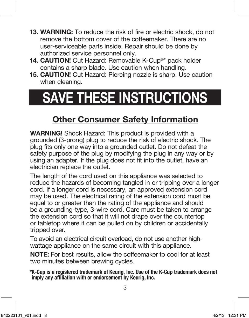 Use caution when cleaning. SAVE THESE INSTRUCTIONS Other Consumer Safety Information WARNING!