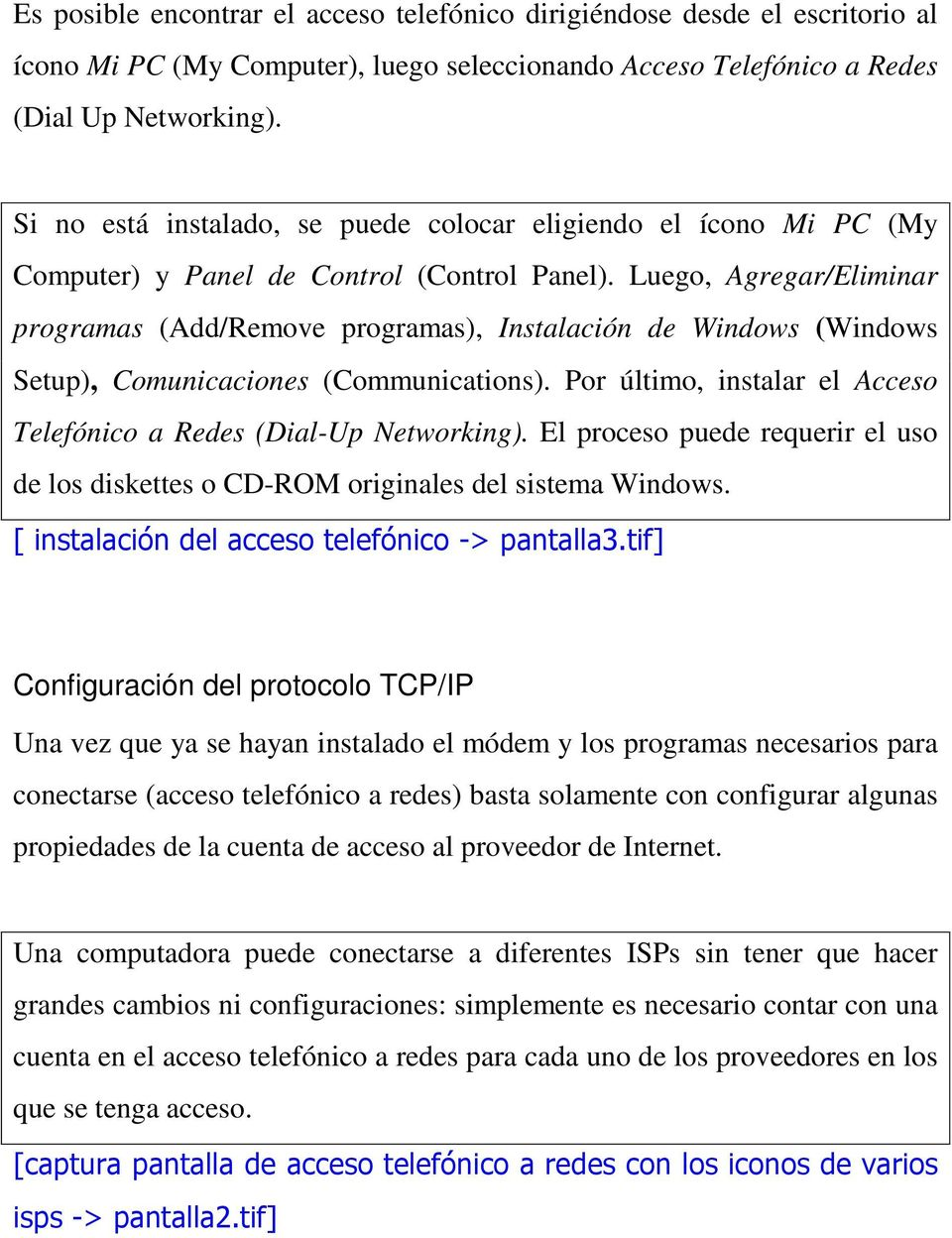 Luego, Agregar/Eliminar programas (Add/Remove programas), Instalación de Windows (Windows Setup), Comunicaciones (Communications).