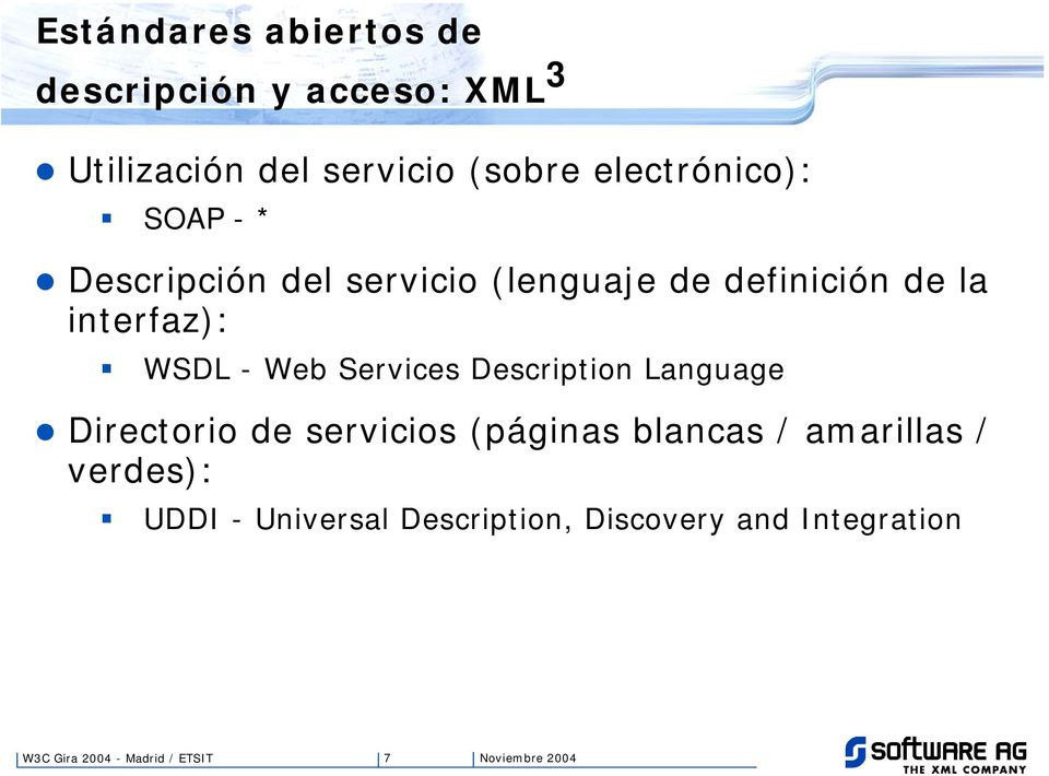 WSDL - Web Services Description Language Directorio de servicios (páginas blancas /