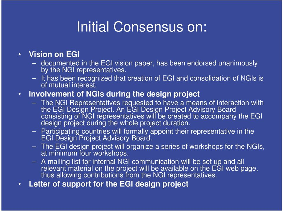 Involvement of NGIs during the design project The NGI Representatives requested to have a means of interaction with the EGI Design Project.