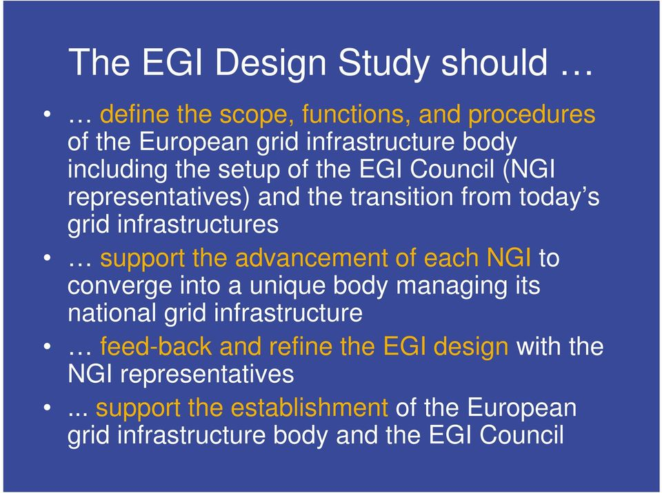 advancement of each NGI to converge into a unique body managing its national grid infrastructure feed-back and refine the