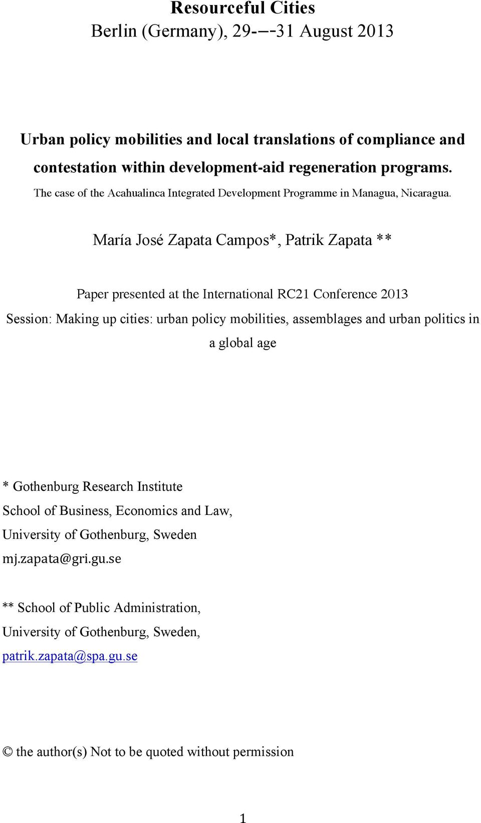 María José Zapata Campos*, Patrik Zapata ** Paper presented at the International RC21 Conference 2013 Session: Making up cities: urban policy mobilities, assemblages and urban