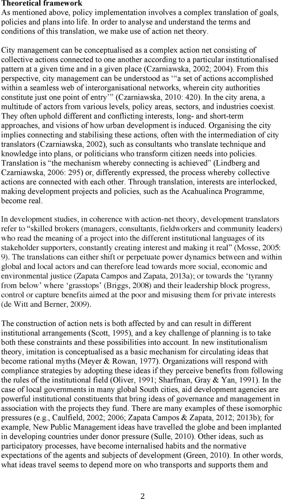 City management can be conceptualised as a complex action net consisting of collective actions connected to one another according to a particular institutionalised pattern at a given time and in a