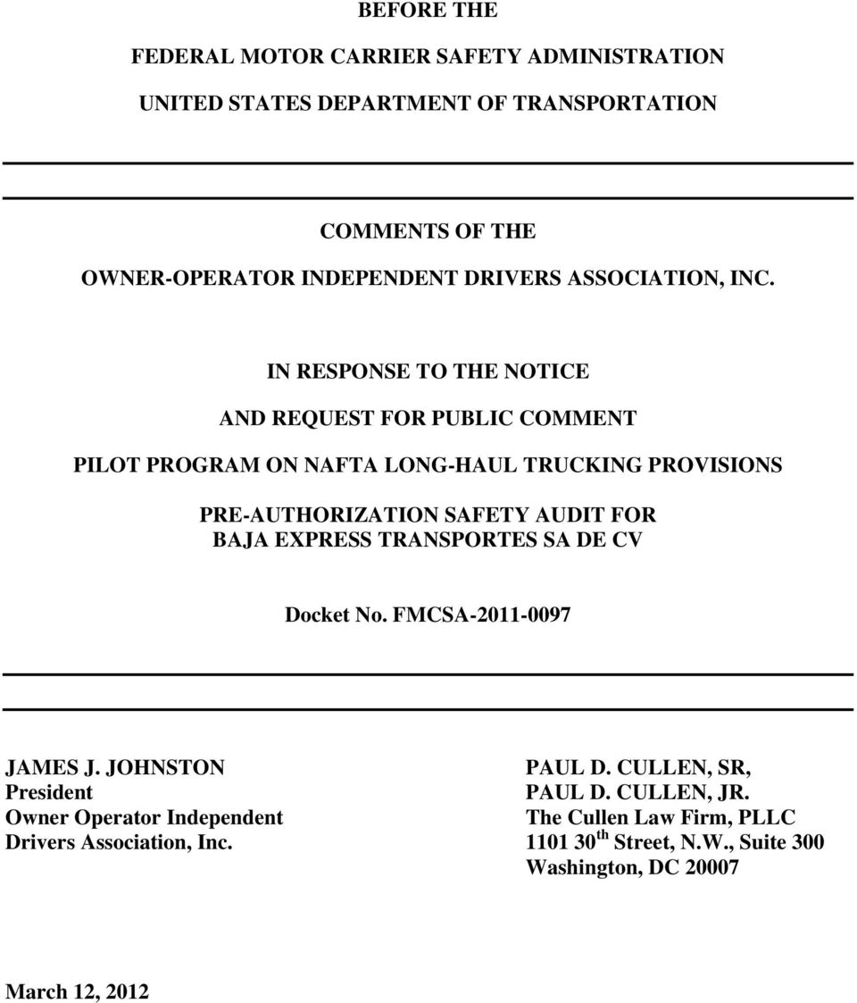 IN RESPONSE TO THE NOTICE AND REQUEST FOR PUBLIC COMMENT PILOT PROGRAM ON NAFTA LONG-HAUL TRUCKING PROVISIONS PRE-AUTHORIZATION SAFETY AUDIT FOR