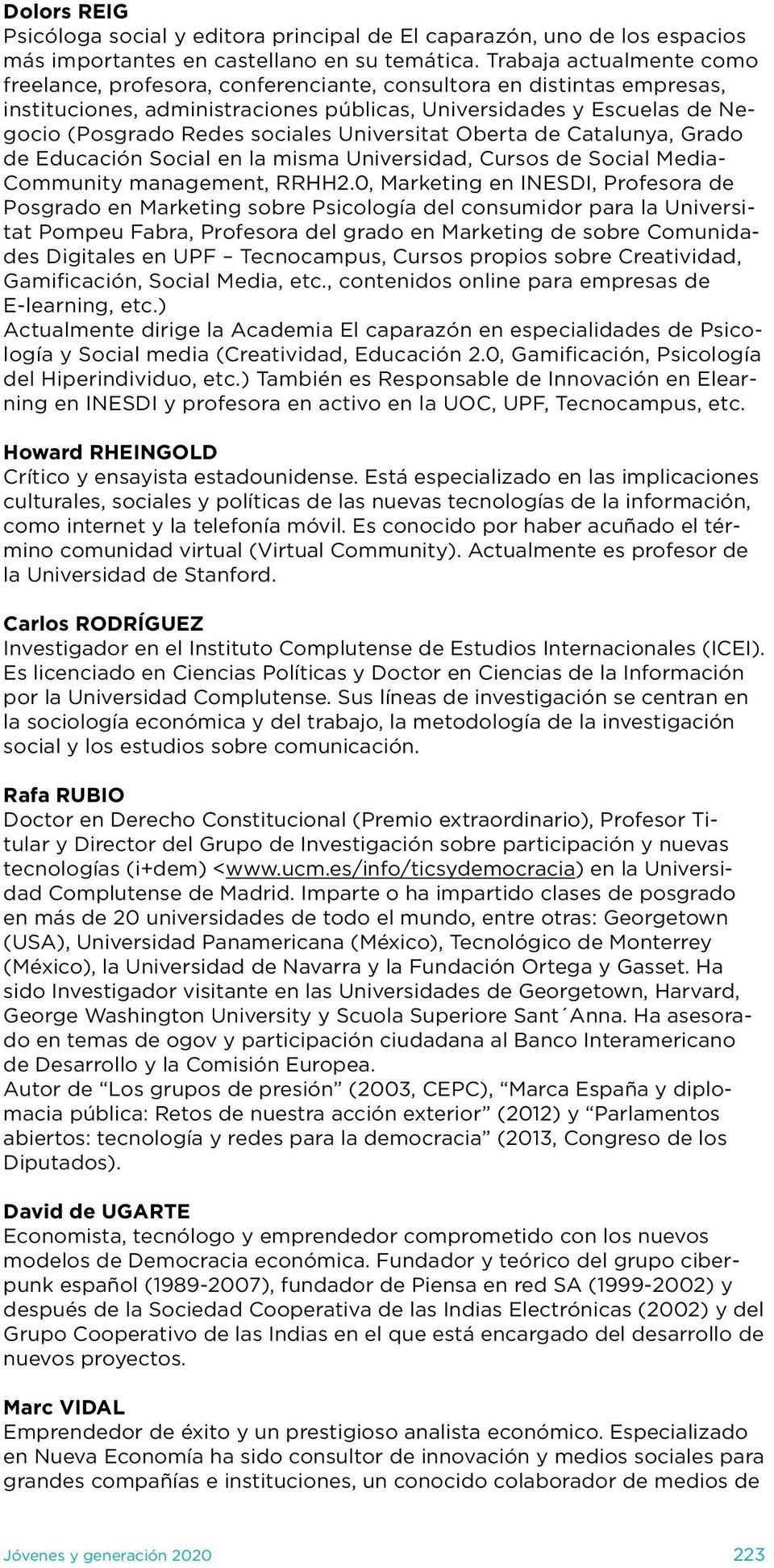 Universitat Oberta de Catalunya, Grado de Educación Social en la misma Universidad, Cursos de Social Media- Community management, RRHH2.