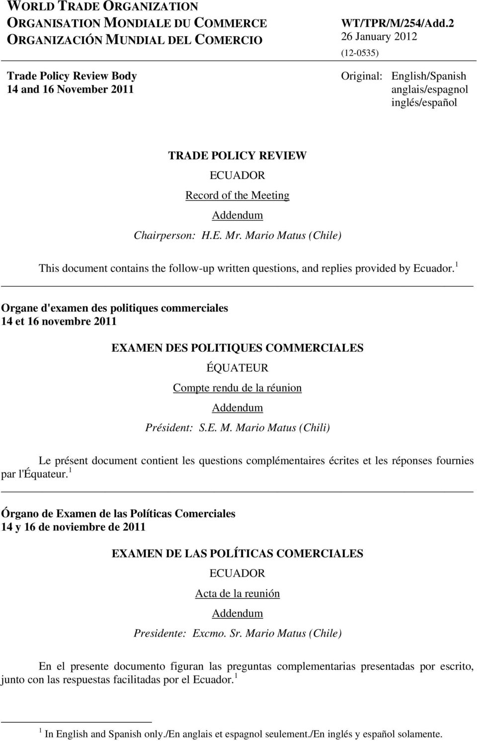 Mario Matus (Chile) This document contains the follow-up written questions, and replies provided by Ecuador.