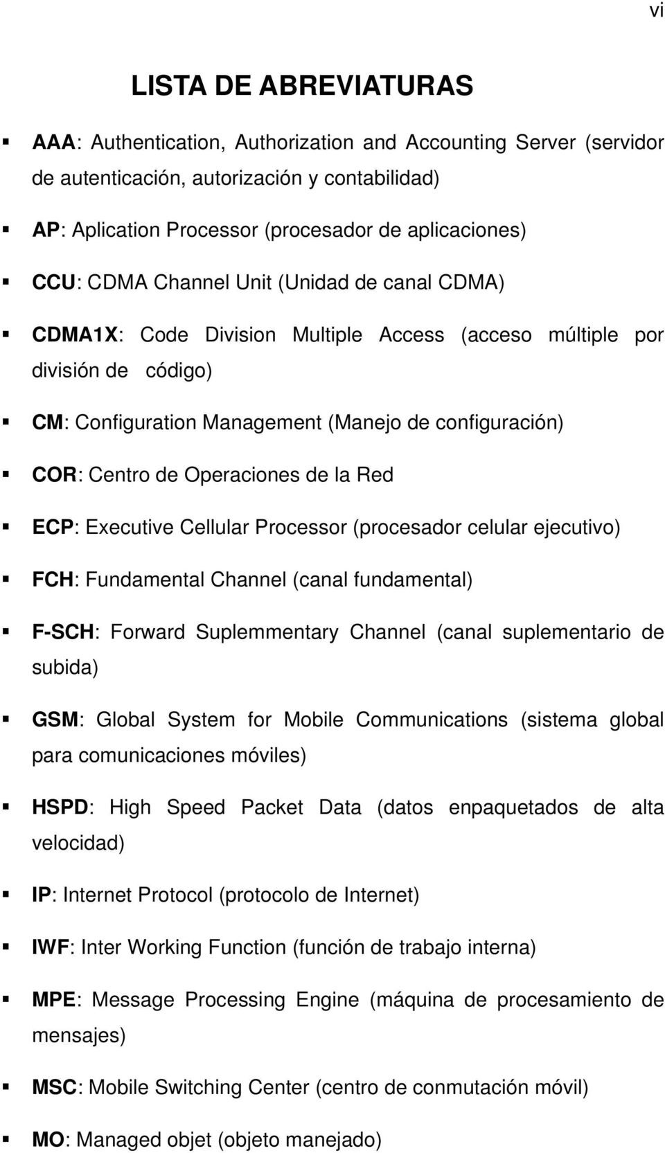 Operaciones de la Red ECP: Executive Cellular Processor (procesador celular ejecutivo) FCH: Fundamental Channel (canal fundamental) F-SCH: Forward Suplemmentary Channel (canal suplementario de