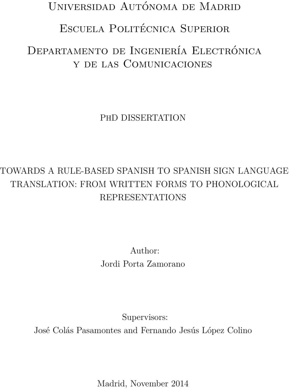SIGN LANGUAGE TRANSLATION: FROM WRITTEN FORMS TO PHONOLOGICAL REPRESENTATIONS Author: Jordi