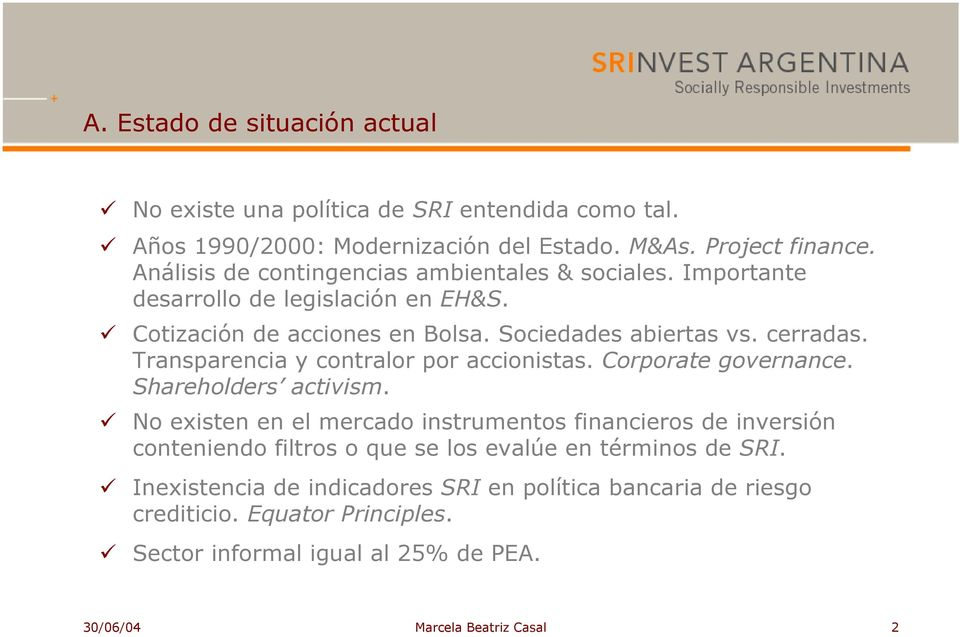 Transparencia y contralor por accionistas. Corporate governance. Shareholders activism.