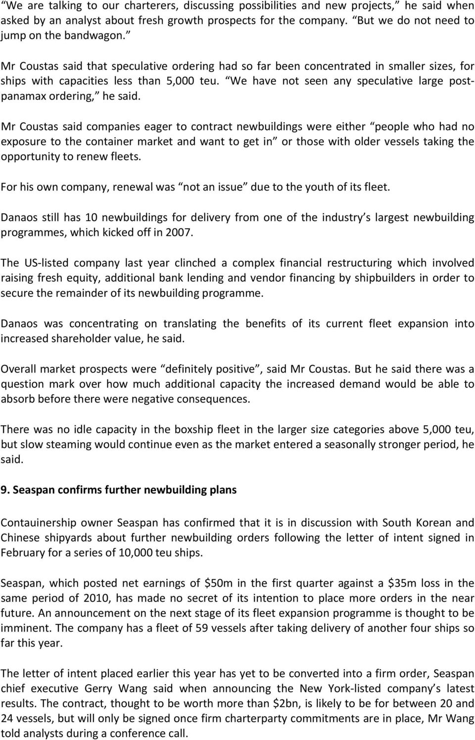 We have not seen any speculative large postpanamax ordering, he said.
