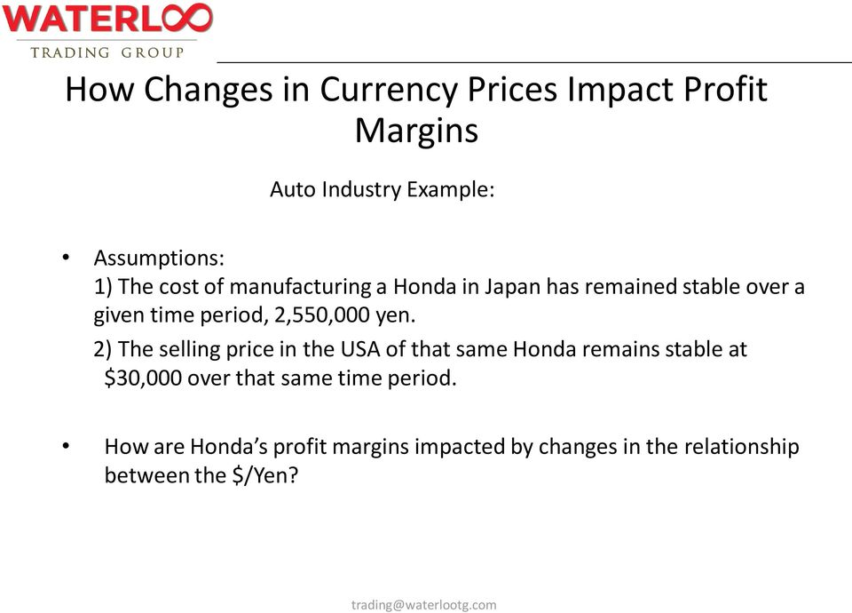 yen. 2) The selling price in the USA of that same Honda remains stable at $30,000 over that same
